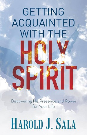 Getting Acquainted with the Holy Spirit: by Dr. Harold J. Sala