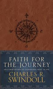 Faith for the Journey: Daily Meditations on Courageous Trust in God Charles R. Swindoll