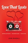 Love That Lasts: Singleness-Dating-Marriage